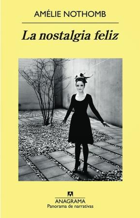 Tapa de 'La nostalgia feliz' publicada por editorial Anagrama. Sigue la tradición de Amélie de aparecer en la tapa de sus libros.